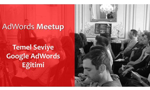 AdWords Meetup Eğitim Seminerleri (Ücretsiz)