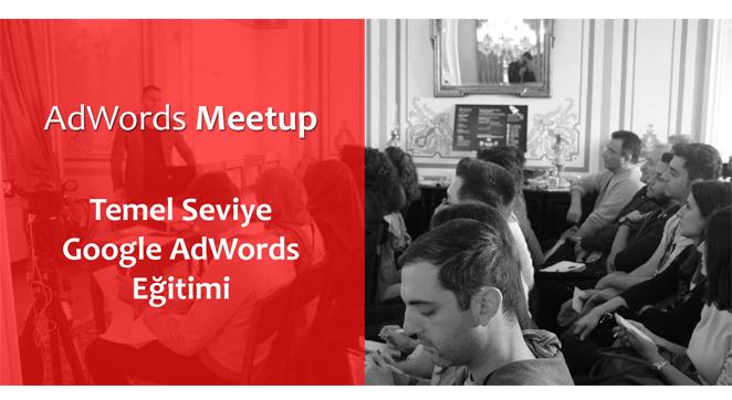 AdWords Meetup Google AdWords Eğitimi