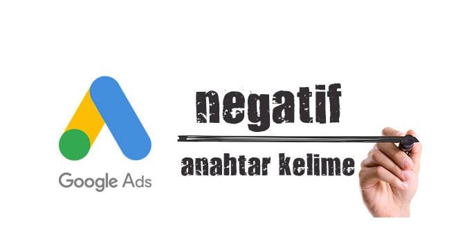 Google Ads Negatif Anahtar Kelime Nedir?