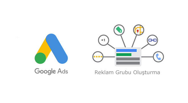 Google Ads Reklam Grubu Oluşturma