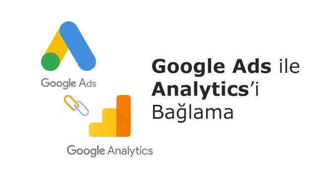 Google Ads ile Analytics'i Bağlama