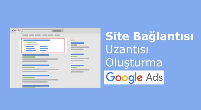 Google Ads Site Bağlantısı Uzantısı Oluşturma