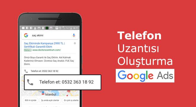 Google Ads Telefon Uzantısı Oluşturma