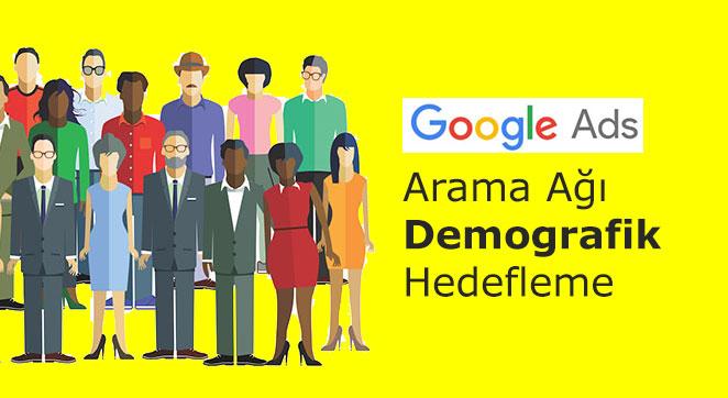 Google Ads AdWords Arama Ağı Demografik Hedefleme