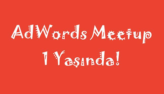 AdWords Meetup Bir Yaşında