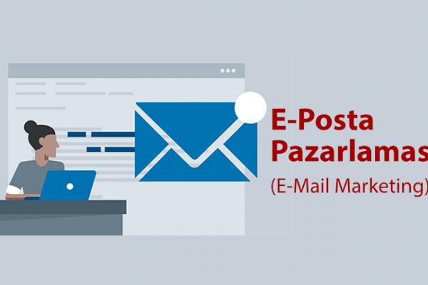 E-Posta Pazarlama (E-Mail Marketing) Nedir?