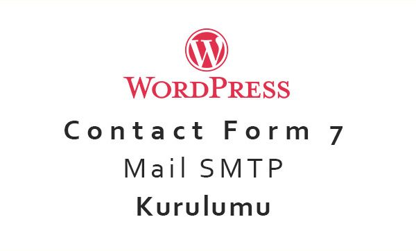 WordPress Contact Form 7 Kurulumu ve Ayarları