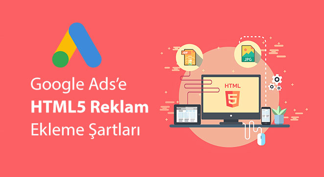 Google Ads (AdWords) HTML5 Reklam Ekleme