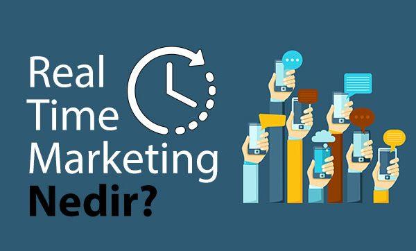 Real Time Marketing Nedir? Nasıl Yapılır?